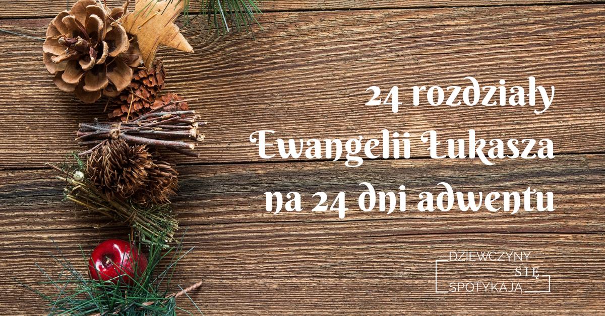 24 rozdziały Ewangelii Łukasza na 24 dni adwentu