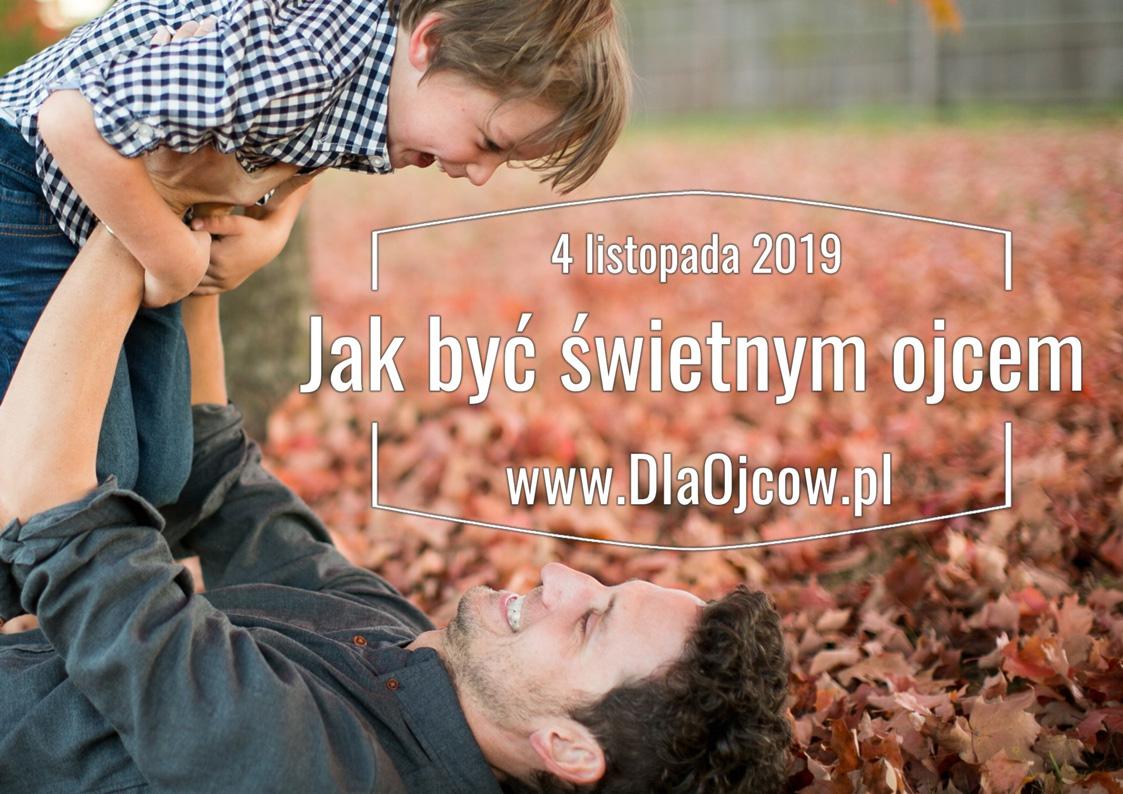 4.11.2019 Jak być świetnym ojcem? – spotkanie dla chłopaków