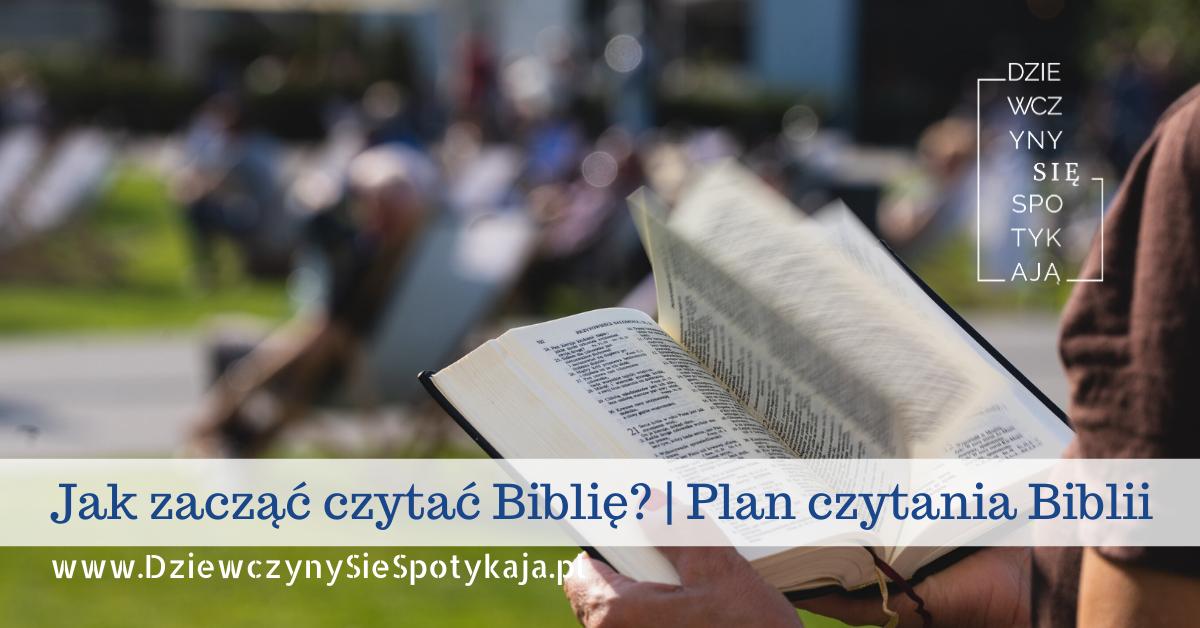 Jak zacząć czytać Biblię?