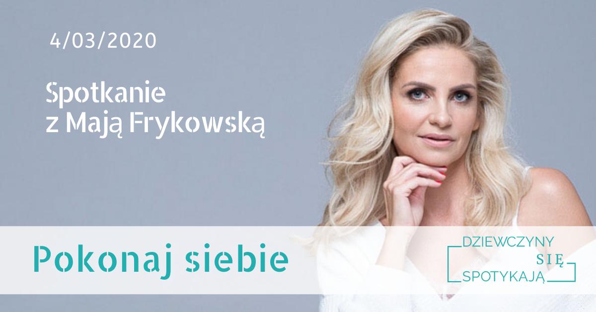 Pokonaj siebie – spotkanie z Mają Frykowską – ex Frytką